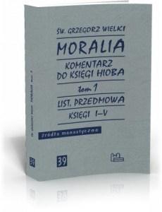 Moralia t. 1 — św. Grzegorz Wielki. Komentarz do Księgi Hioba. Księgi I-V
