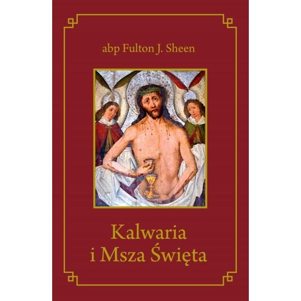 Kalwaria i Msza Święta - abp Fulton Sheen