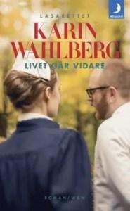 Livet går vidare av Karin Wahlberg