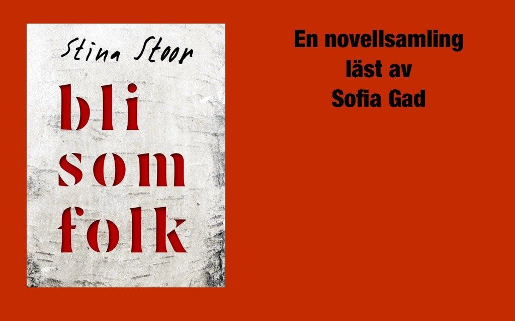 Bli som folk av Stina Stoor – novellsamling