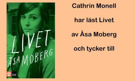 Livet är titeln på Åsa Mobergs memoarer
