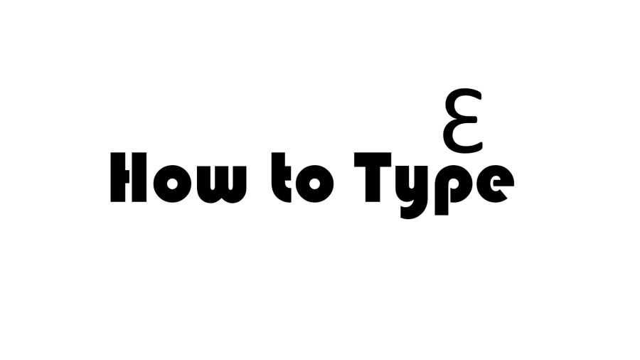 Backwards 3 - How To Type It Ɛ - Easy & Simple Way