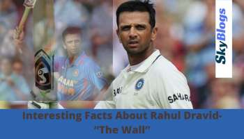 """30 Interesting Facts About Rahul Dravid- """"The Wall"""""""