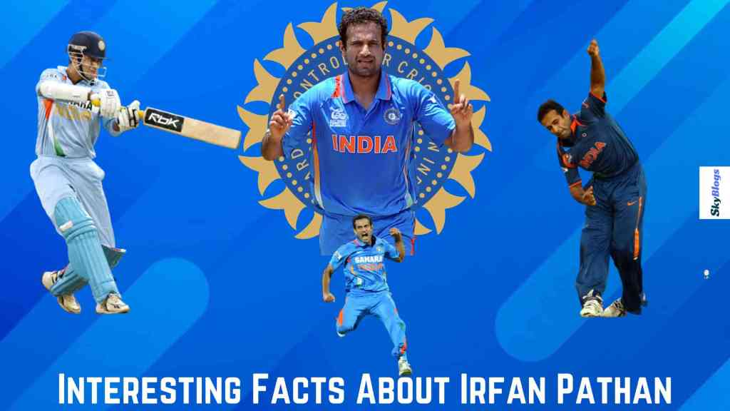 Interesting Facts About Irfan Pathan
