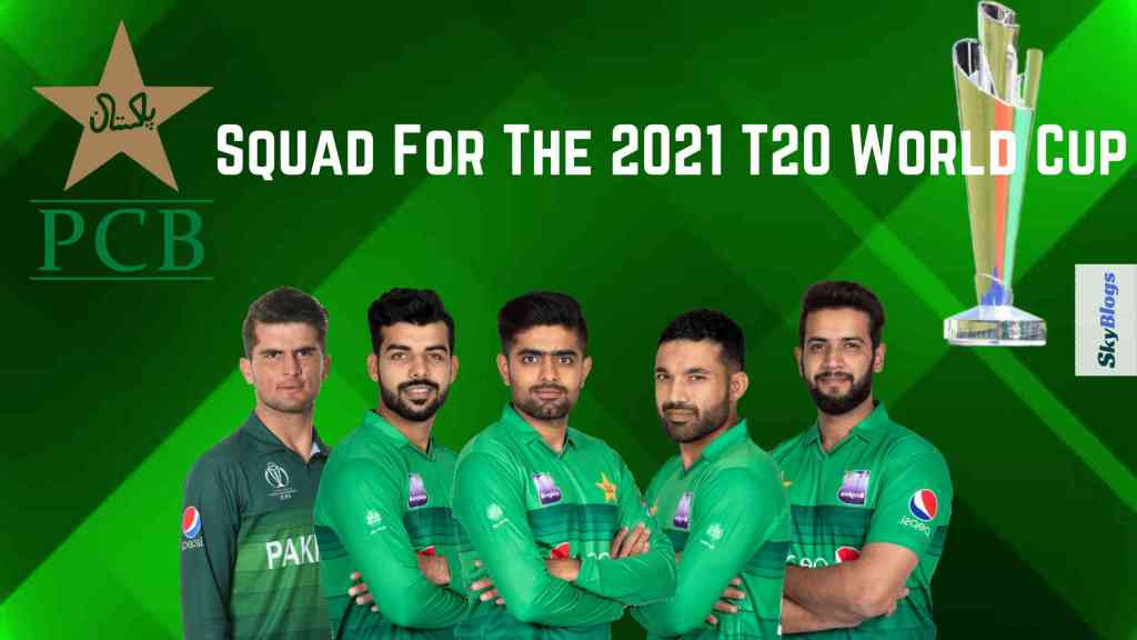 Pakistan SquadFor T20 World Cup 2021