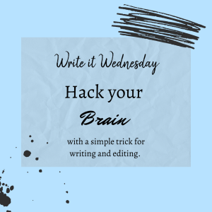 Read more about the article Write It Wednesday: Hack Your Brain