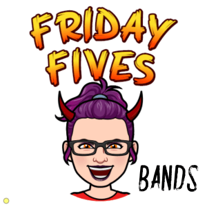 Read more about the article Friday Fives: Favorite Bands
