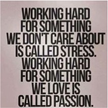 Find your passion, and create your life based on this passion