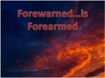"""Forewarned is forearmed """