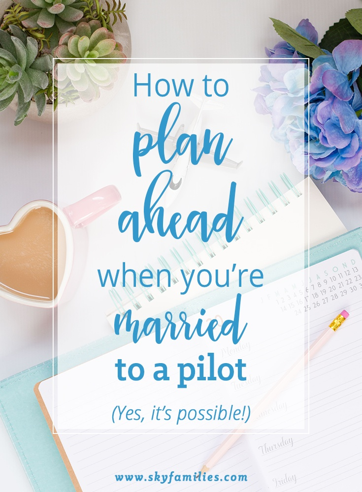 Great hints and tips for planning ahead even when you have to mange it around a pilot's roster.