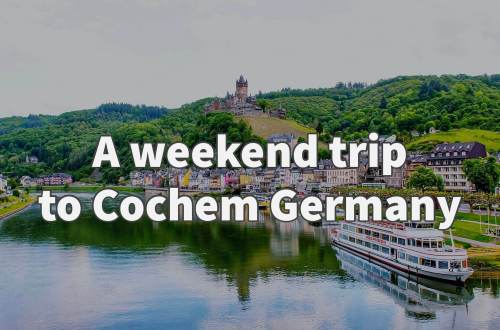 A weekend trip to Cochem Germany