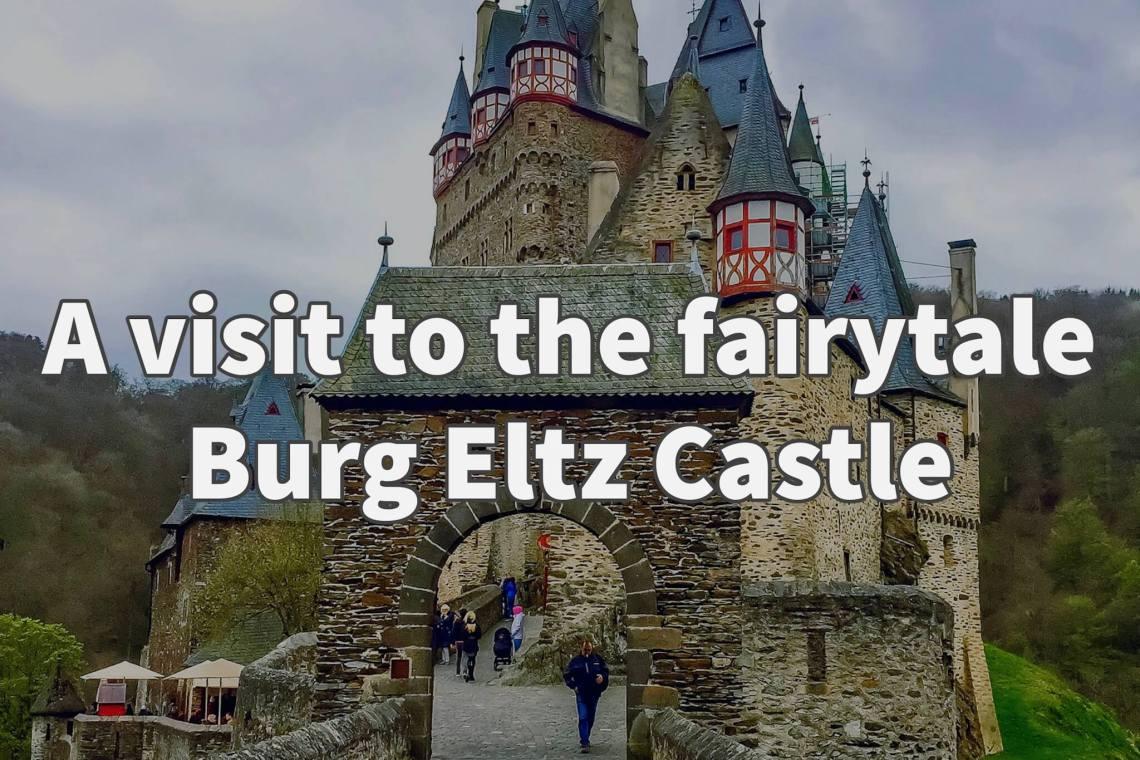 A Visit To The Fairytale Burg Eltz Castle Skylar Aria S Adventures