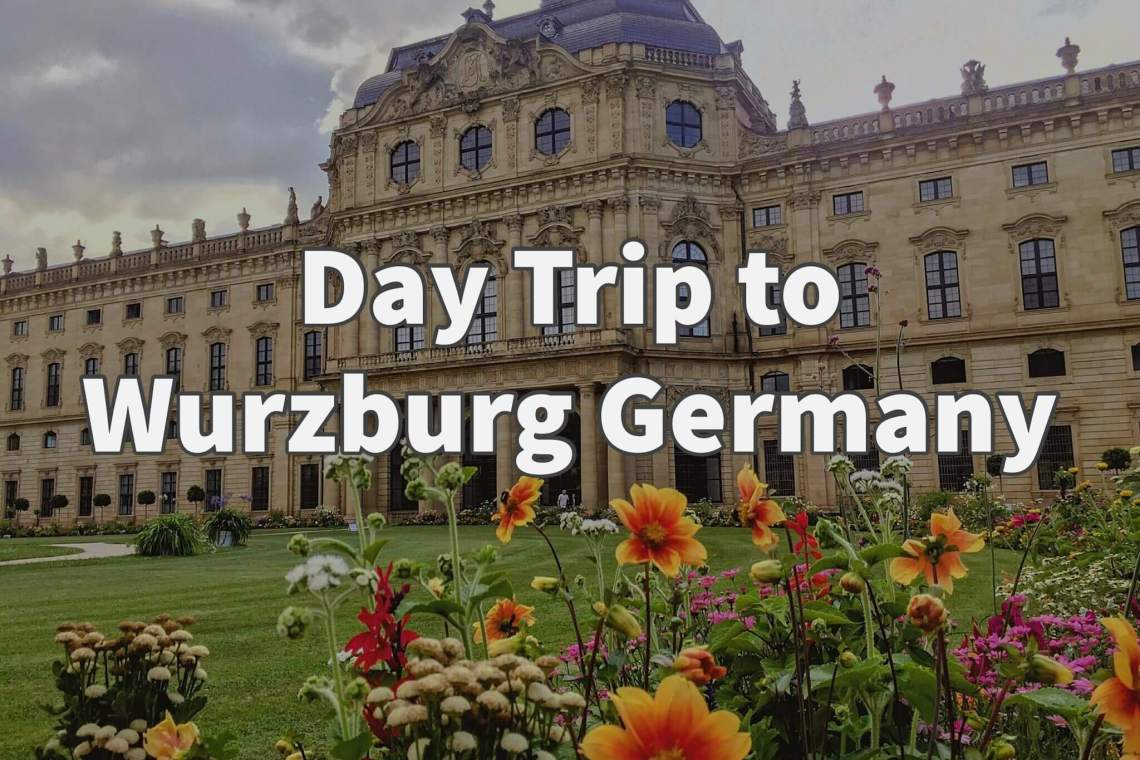 Day trip to Wurzburg Germany
