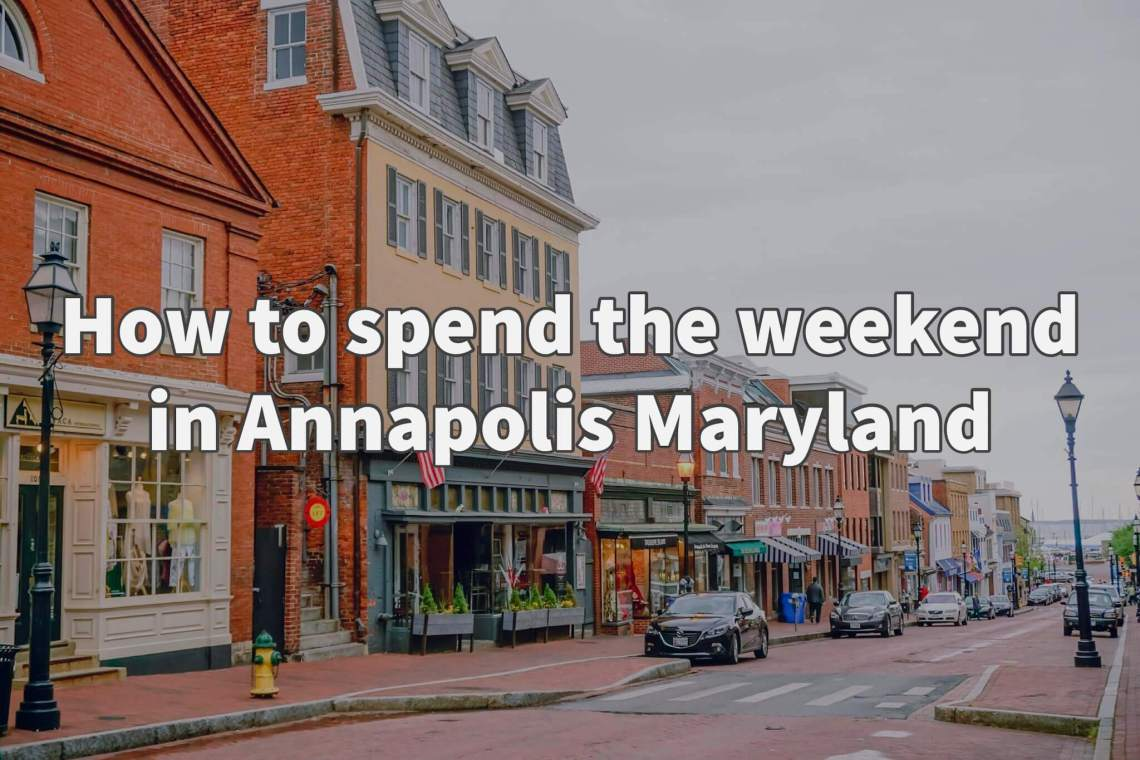 weekend in Annapolis Maryland