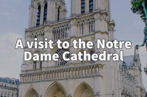 A visit to the Notre Dame Cathedral