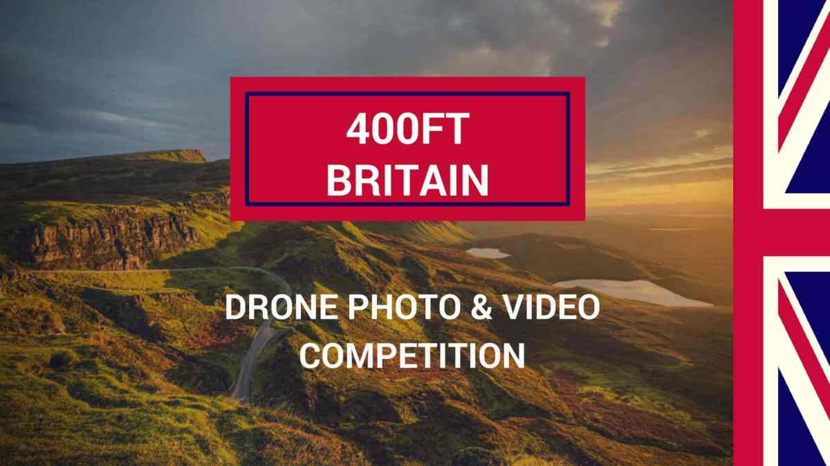CAA & VisitEngland Launch 400ft Britain Drone Photography & Videography Competition