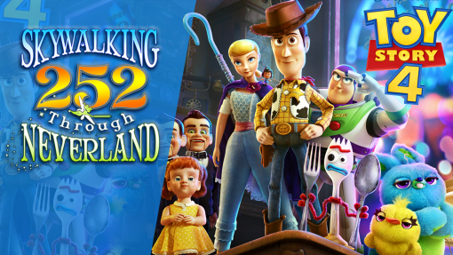 Toy Story 4 on Skywalking Through Neverland