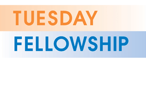 Tuesday Fellowship