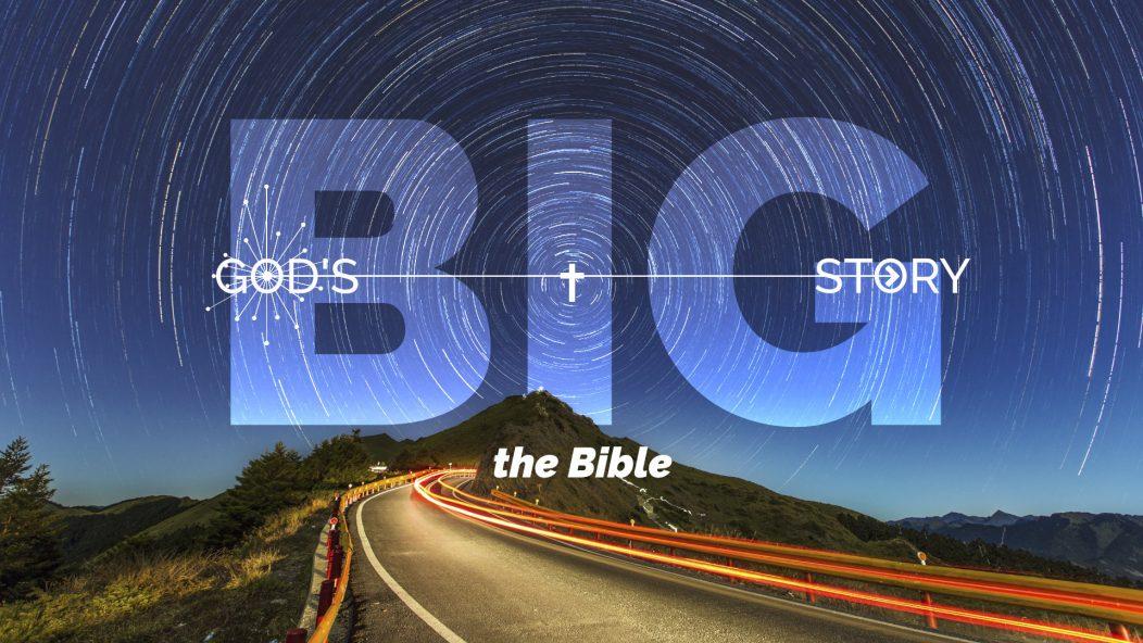 Gods Big Story - The Bible