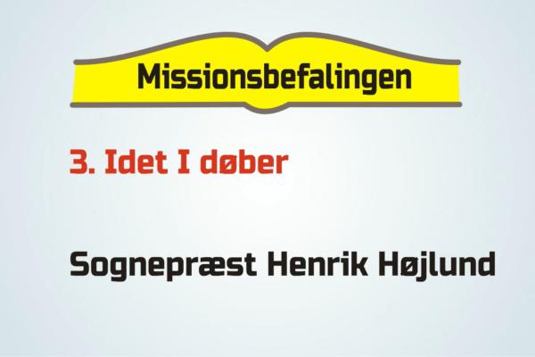Missionsbefalingen del 3