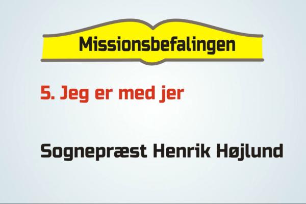 Missionsbefalingen del 5