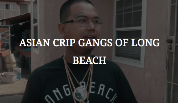 Asian Crip Gangs of Long Beach