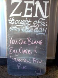 "Zen Thought for the Day: ""You Can Blame it on Big Chris and Stanton"""