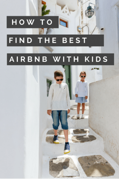 How to Find the Best Airbnb With Kids