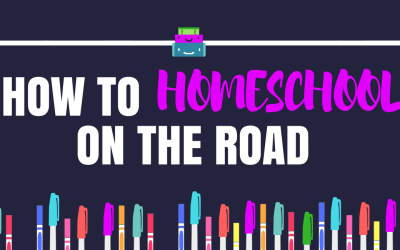 How to Homeschool on the Road