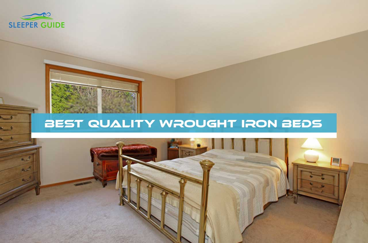 7 Best Quality Wrought Iron Beds 2020 Sleeper Guide