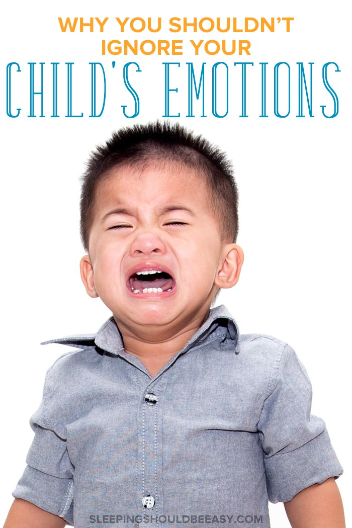 Don't ignore children's emotions