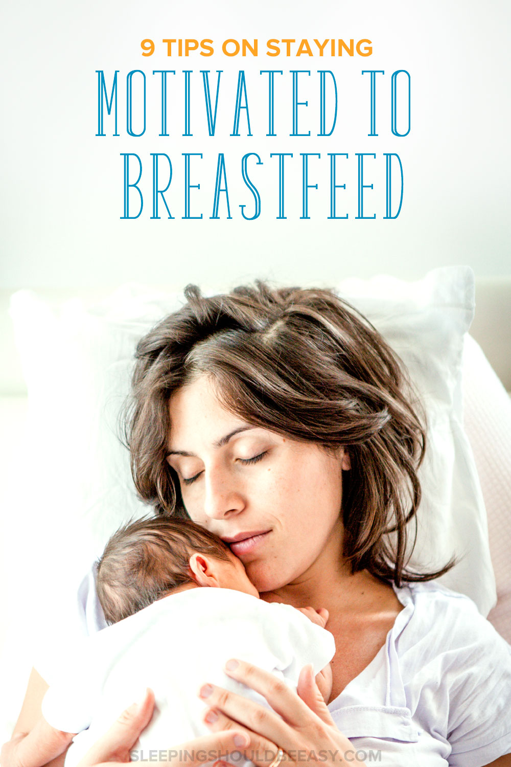 Breastfeeding can take you by surprise and even discourage you from continuing. Here are 9 tips on breastfeeding motivation to keep you going.