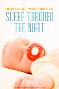 Baby sleeping with a pacifier: How to get your baby to sleep through the night