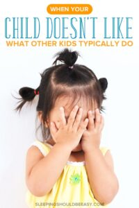 What to Do When Your Child Doesn't Like What Other Kids Typically Do