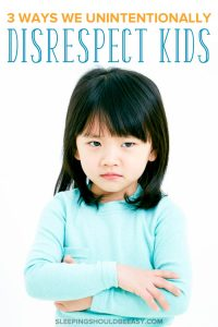 Grumpy little girl: 3 ways we unintentionally disrespect kids