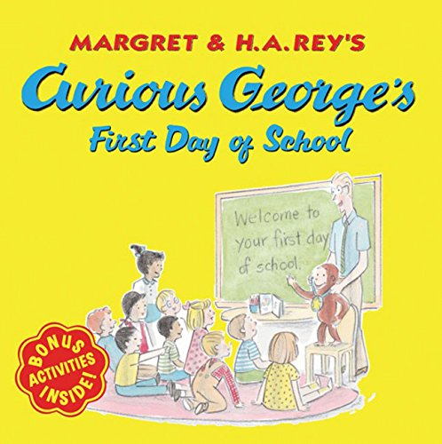 Curious George's First Day of School by Margret and H. A. Rey