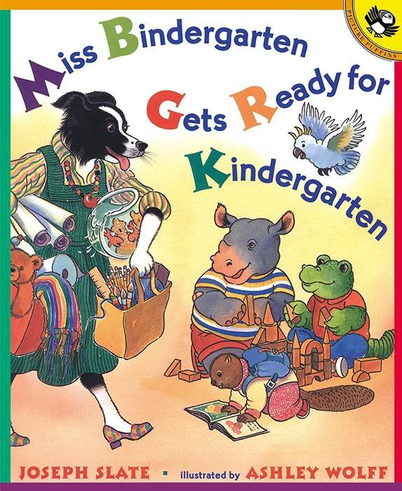 Miss Bindergarten Gets Ready for Kindergarten by Joseph Slate