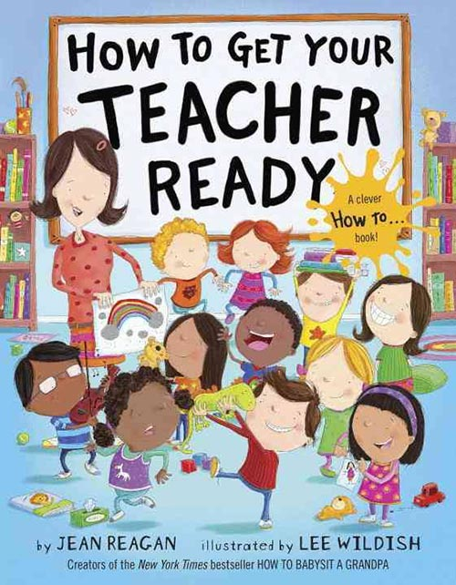 How to Get Your Teacher Ready by Jean Regan