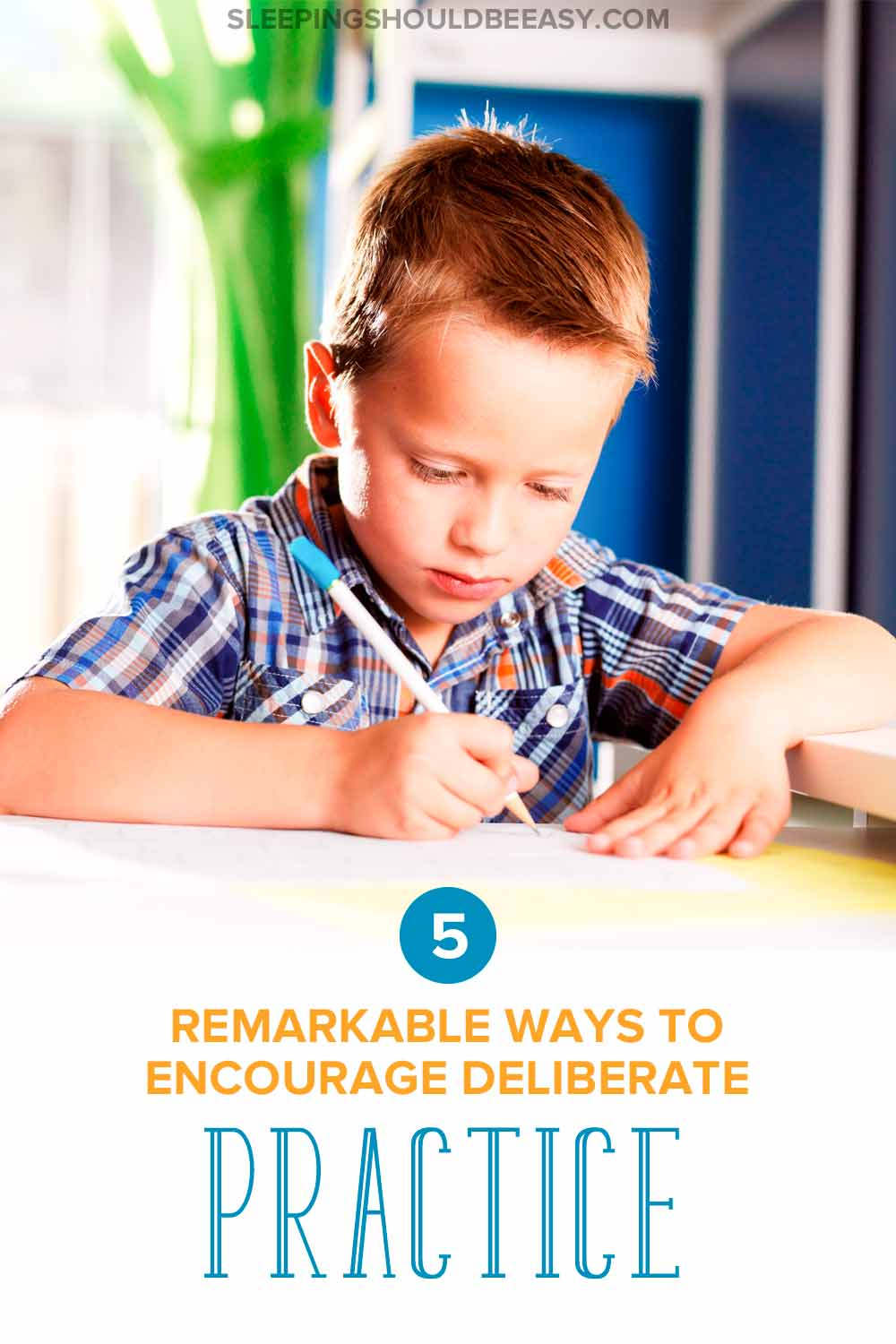 Regular practice isn't enough—kids need to learn how to improve. Here are 5 ways to encourage deliberate practice to keep doing their best and learn.