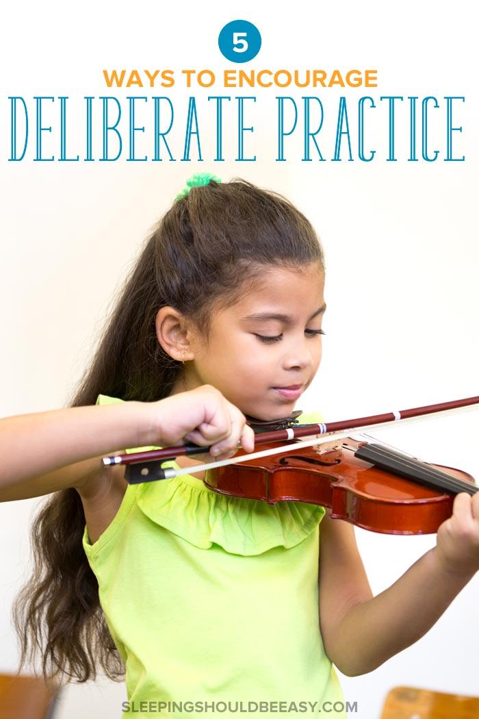 encourage deliberate practice