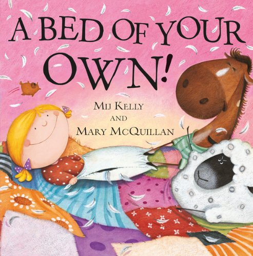 A Bed of Your Own by Mij Kelly