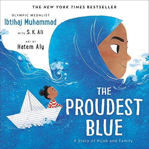 The Proudest Blue by Ibtihaj Muhammad with S.K. Ali