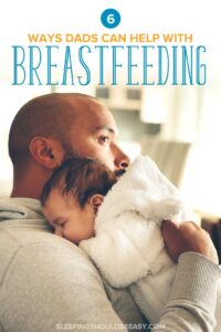 How Can Dads Support Breastfeeding Moms?