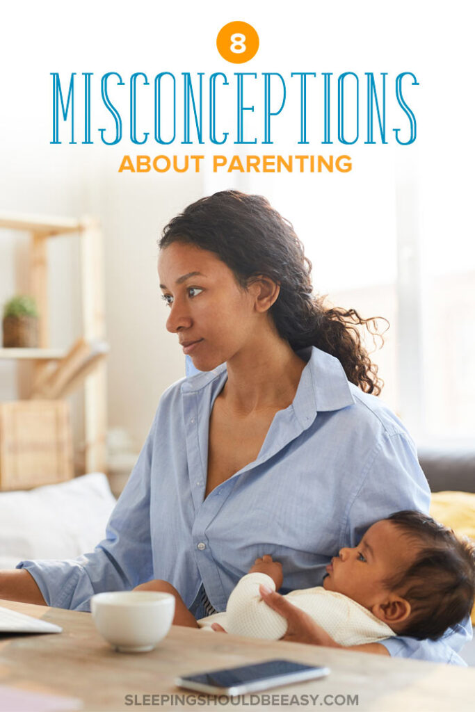 8 Misconceptions About Parenting