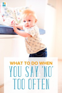 "Do you feel like the ""mean parent"" for telling your kids not to do this or that? Find sanity-saving ways when you tell your kids 'no' and 'don't...' all day."