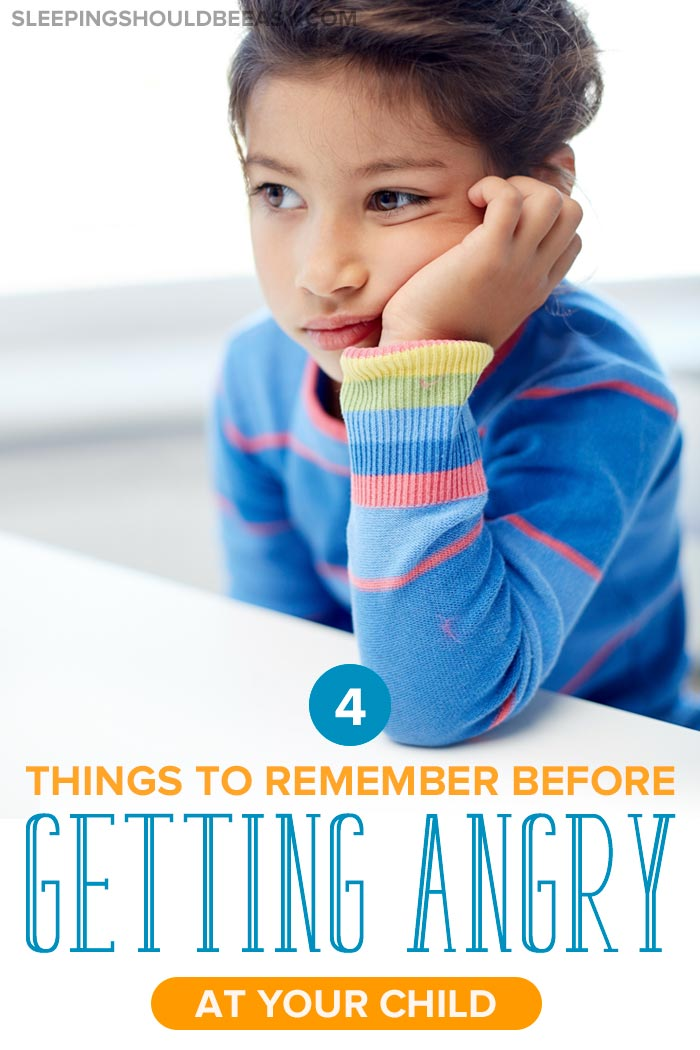 things to remember before getting mad at your child