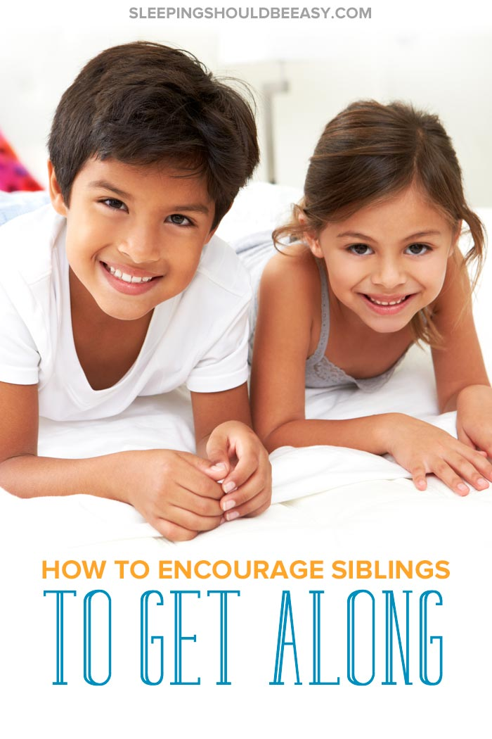 how to encourage siblings to get along