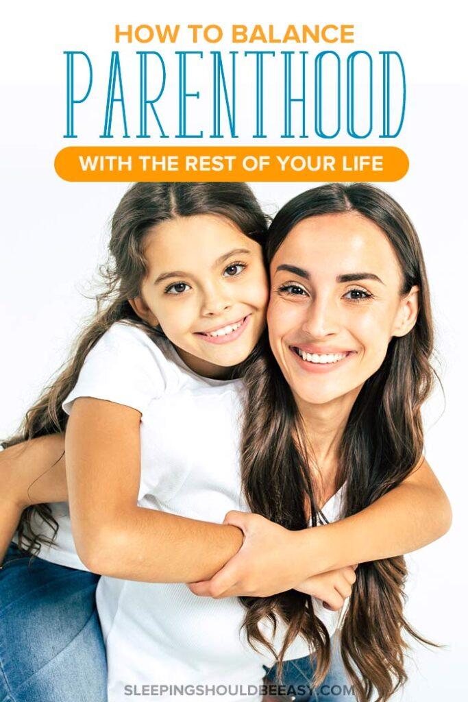 How to Balance Parenthood