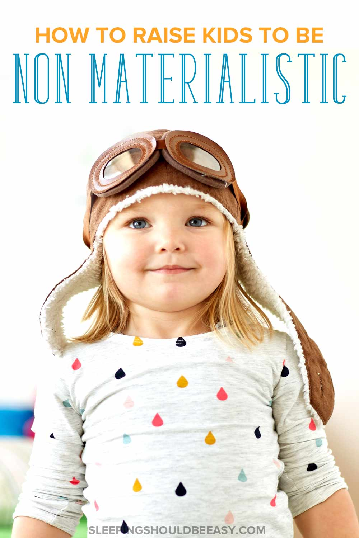 How to raise non materialistic children