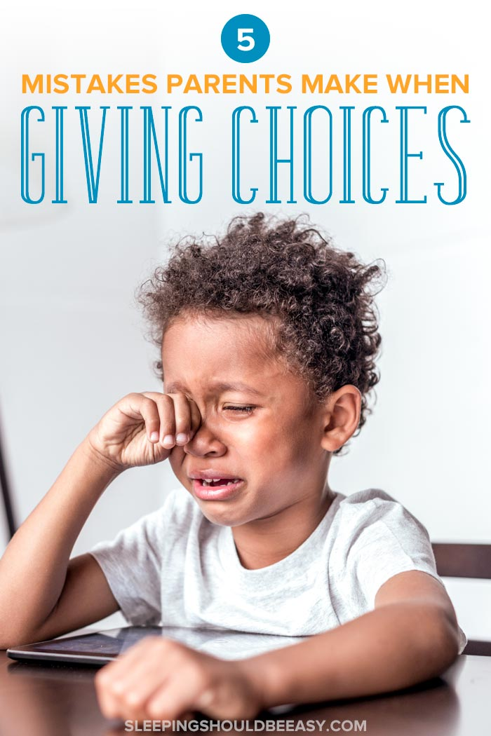5 Mistakes Parents Make When Giving Choices